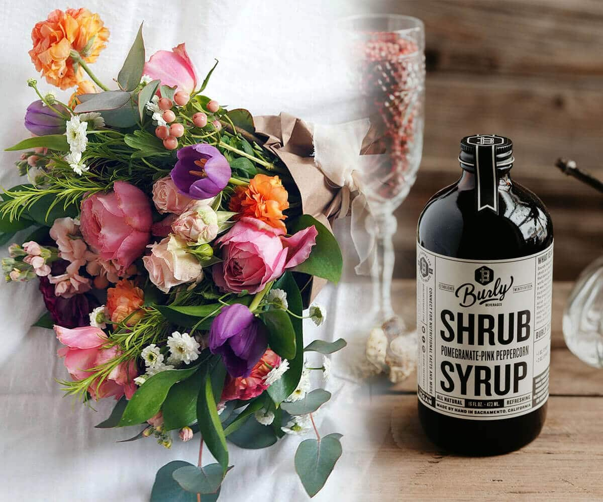 Bouquet by Bloom Sacramento alongside Shrub Syrup made by Burly Beverages